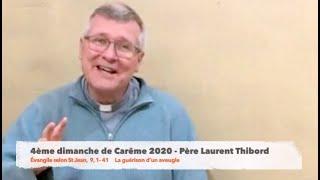 4ème dimanche de Carême 2020   Père Laurent Thibord