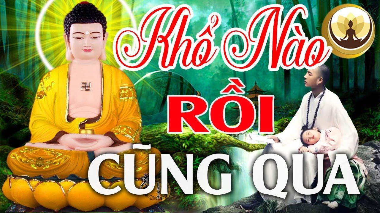 Phật Dạy KHỔ NÀO RỒI CŨNG QUA Hãy Kiên Nhẫn Thì Bình Yên Vì Ta Mà Ở   Lại