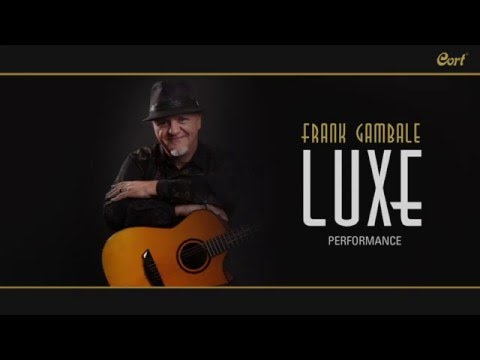 Cort LUXE by Frank Gambale   Performance Video
