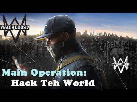 Watch Dogs 2 ★ Main Operation: Hack Teh World [ Walkthrough ]