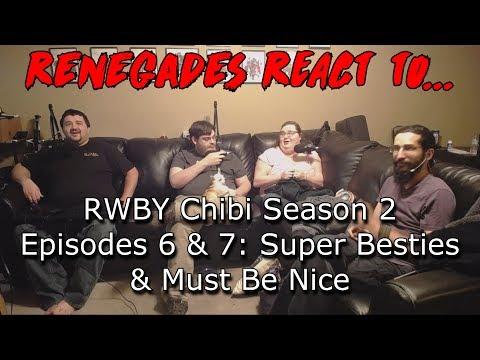 Renegades React To... RWBY Chibi Episodes 6 & 7: Super Besties & Must Be Nice