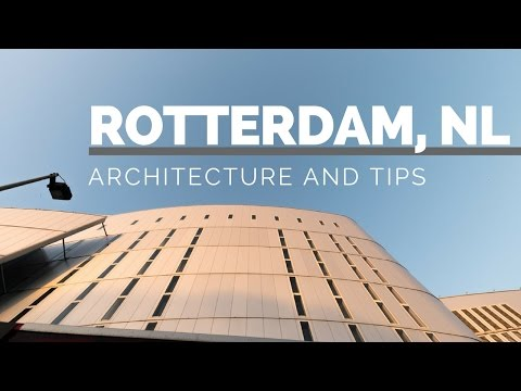 Architecture and Tips in Rotterdam, Netherlands