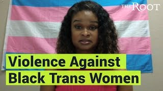Black Trans Women are Dying