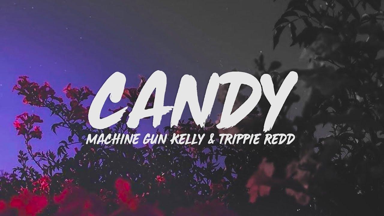 Download Machine Gun Kelly - Candy (Lyrics) feat. Trippie Redd