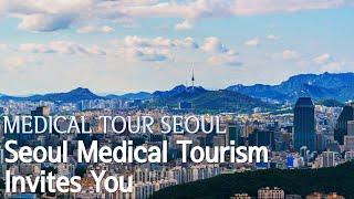 Seoul Medical Tourism Invites You