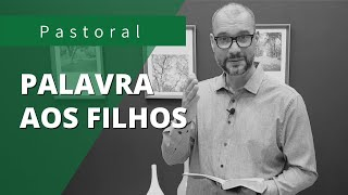 PALAVRA AOS FILHOS | Rev. Juliano Socio | Efésios 6:1-3
