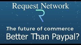 Request Network Price Undervalued? Better Than Paypal?