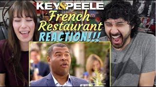 French Restaurant - KEY & PEELE - REACTION!!!