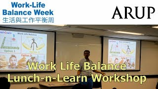 Lunch And Learn Work Life Balance Workshop For Architecture Firm ARUP