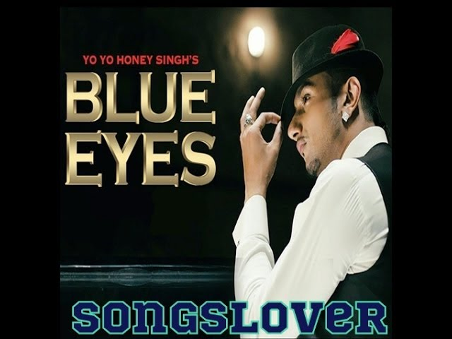 Blue Eyes Yo Yo Honey Singh Mp3 Song Download Song Travel Video