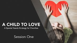 A Child to Love - Session 1