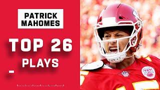 Patrick Mahomes' Top 26 Plays