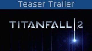 Titanfall 2 - Teaser Trailer [HD 1080P/60FPS]