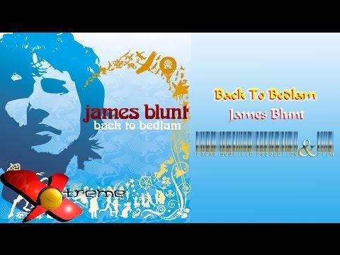 Back to Bedlam - James Blunt (Álbum Completo) HD