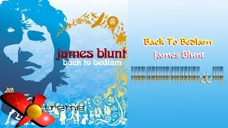 Back to Bedlam - James Blunt (Álbum Completo) HD