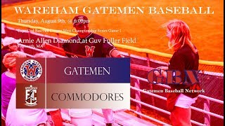 Gatemen Baseball Network Live Stream: Wareham Gatemen @ Falmouth Commodores WCS Game 2 (8/9/18)