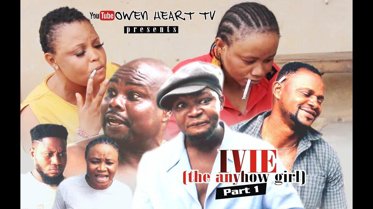 IVIE (The anyhow girl) Latest Edo Nollywood Movie 2020