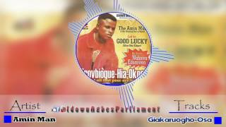 Latest Benin Music - Giakaruogho-Osa by Amin Man (Amin Man Music)
