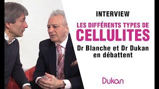 Les Différents Types De Cellulites: Dr Blanche Maison Et Dr Dukan En Débatent