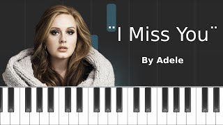 Adele - ''I Miss You'' (PIANO TUTORIAL)