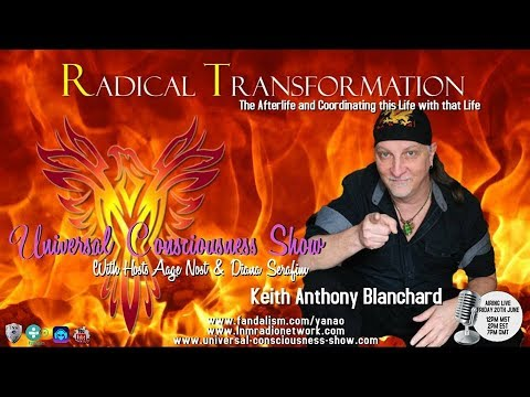 Universal Consciousness Show Special Guest Keith Anthony Blanchard  6-22-18
