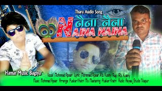 Naina Naina.. by Mohmmad | New Tharu Official Audio Songs