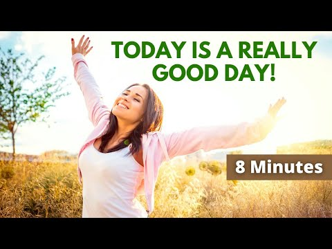Today Is a Really Good Day! Affirmations to Celebrate the Good in Your Life