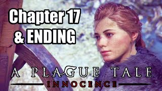 A PLAGUE TALE: INNOCENCE [PS4 PRO] Chapter 17 Walkthrough & ENDING   No Commentary