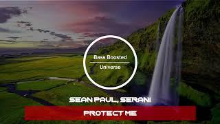 Sean Paul, Serani - Protect Me [Bass Boosted]
