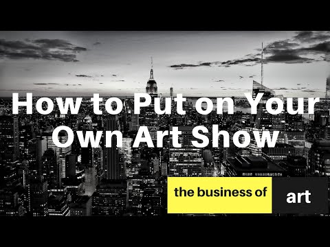 How to Put on Your Own Art Show
