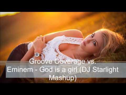 Groove age vs Eminem  God is a girl DJ Starlight Mashup