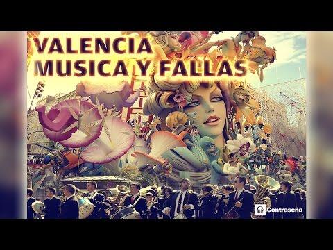 VALENCIA MUSICA Y FALLAS, Musica Fallera, Pasodobles, Musica de Fallas, Himno, Valencia en Fallas 18
