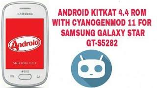 ANDROID 4.4.4 KITKAT CM 11 CUSTOM ROM FOR SAMSUNG GALAXY STAR GT-S5282
