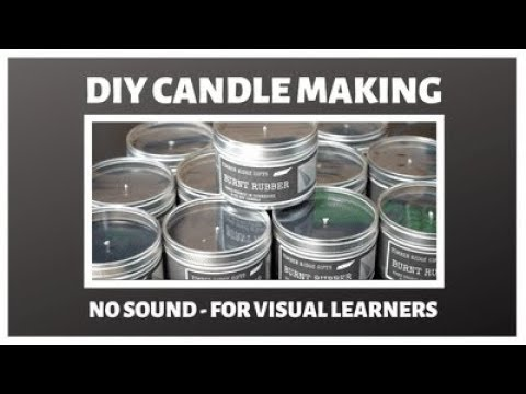 DIY Candle Making Video - No Sound For Visual Learners
