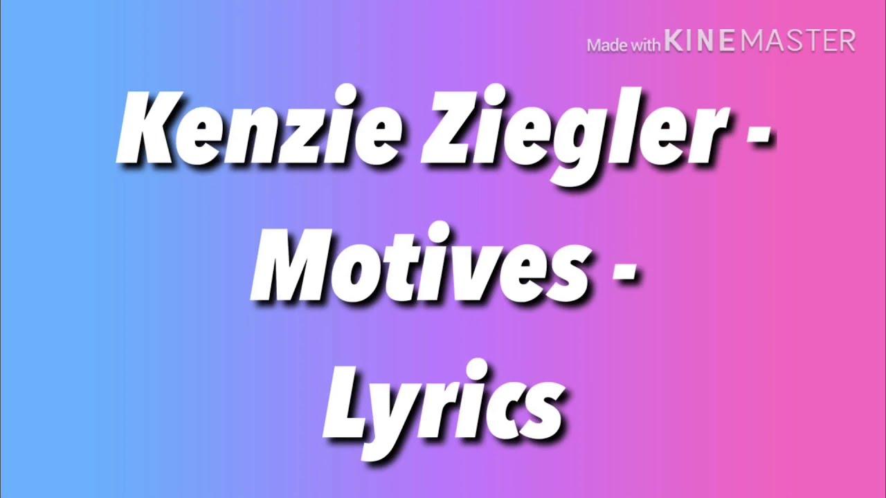Download Kenzie Ziegler - Motives - Lyrics