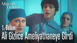 Ali gizlice ameliyathaneye girdi - Mucize Doktor 1. Bölüm