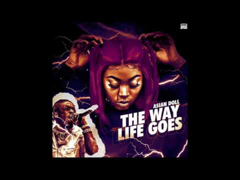 Asian Doll - The Way Life Goes (Doll Mix)