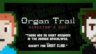 Let's Play Organ Trail Director's Cut Part 1 - No Right Answers