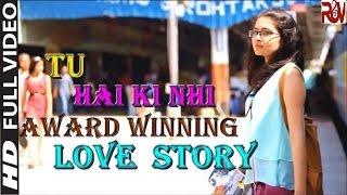 Tu Hai Ki Nahi - A Short Film || Cute Love Story