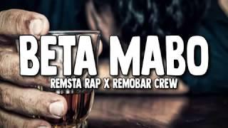 BETA MABO • Remsta Rap Ft  Remobar Crew