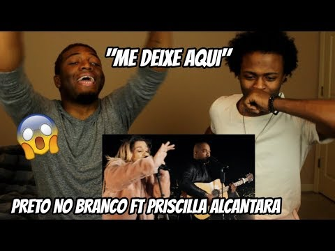 Preto no Branco - Me Deixe Aqui ft. Priscilla Alcantara (REACTION)