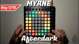MYRNE - Afterdark || Launchpad MKII Performance (Day 1/12)