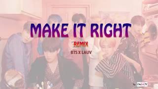 BTS - Make It Right feat LAUV (EDM Remix)