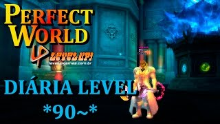 Perfect World - Level Up Games. Diária '' Quest Base '' Level 90~