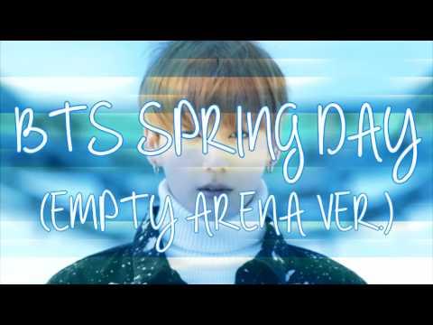 BTS - SPRING DAY (Empty Arena Ver.)