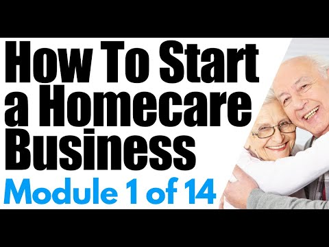 Start a Home Care Business Module 1: Overview of a Homecare Agency