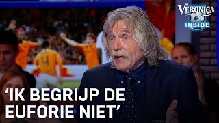 Johan over Oranje: 'Ik begrijp de euforie niet' | VERONICA INSIDE