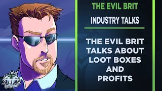 Evil Brit Talks About EA, Activision, Loot Boxes, and Microtransactions
