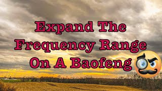 How To Change The Frequency Range On A Baofeng Radio HT