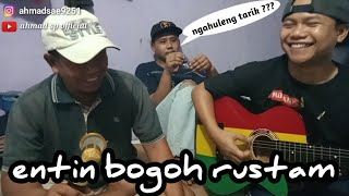 ENTIN BOGOH RUSTAM-DOEL SUMBANG || AHMAD SP FEAT AJI MAULANA